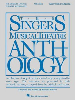 The singer's musical theatre anthology. Mezzo-soprano/Belter. Volume 6 cover image