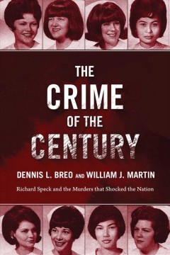 The crime of the century : Richard Speck and the murders that shocked a nation cover image