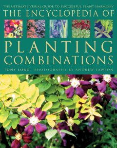 The encyclopedia of planting combinations : the ultimate visual guide to successful plant harmony cover image