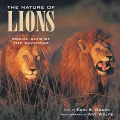 The nature of lions : social cats of the savannas cover image