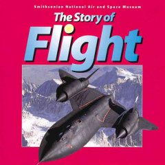 The story of flight : Smithsonian National Air and Space Museum cover image