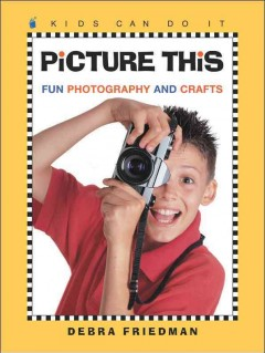 Picture this : fun photography and crafts cover image