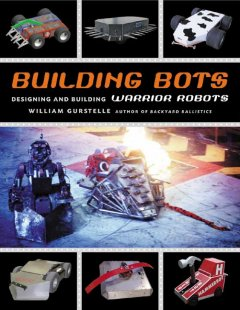 Building bots : designing and building warrior robots cover image