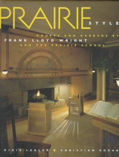 Prairie style : houses and gardens by Frank Lloyd Wright and the Prairie School cover image