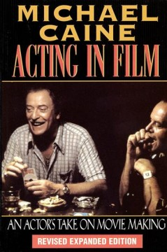Acting in film : an actor's take on moviemaking cover image