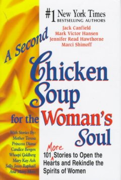 A second chicken soup for the woman's soul : 101 more stories to open the hearts and rekindle the spirits of women cover image