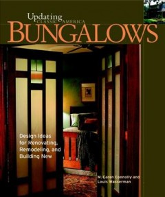 Bungalows : design ideas for renovating, remodeling, and building new cover image