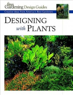 Designing with plants : creative ideas from America's best gardeners cover image