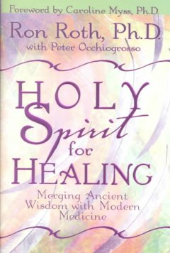 Holy Spirit for healing : merging ancient wisdom with modern medicine cover image