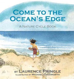 Come to the ocean's edge : a nature cycle book cover image