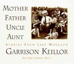Mother, father, uncle, aunt stories from Lake Wobegon cover image