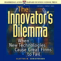 The innovator's dilemma when new technologies cause great firms to fail cover image