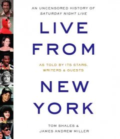 Live from New York an uncensored history of Saturday night live cover image