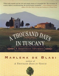 A thousand days in Tuscany : a bittersweet adventure cover image