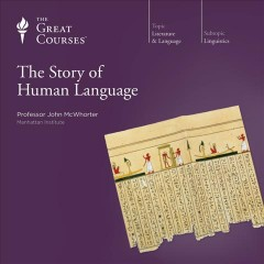 The story of human language. Part 3 of 3 cover image