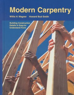 Modern carpentry : building construction details in easy-to-understand form cover image