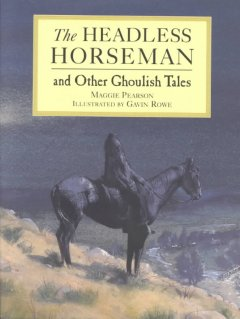 The headless horseman and other ghoulish tales cover image