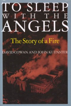 To sleep with the angels : the story of a fire cover image