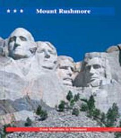 Mount Rushmore : from mountain to monument cover image