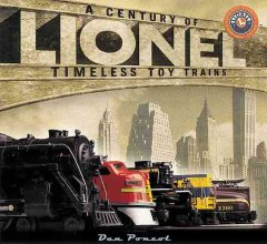 Lionel : a century of timeless toy trains cover image