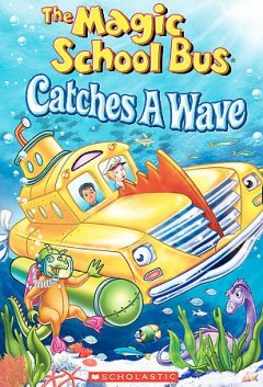 The magic school bus. Catches a wave cover image