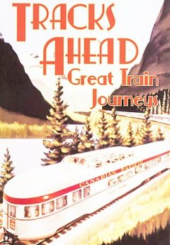 Tracks ahead Great train journeys cover image