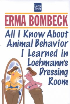 All I know about animal behavior I learned in Loehmann's dressing room cover image