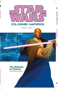 Star wars. Clone wars. The defense of Kamino and other tales / Volume 1, cover image