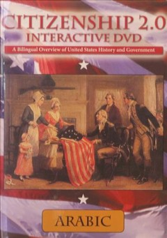 Citizenship 2.0, interactive DVD. Arabic a bilingual overview of the United States history and government cover image