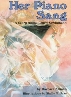 Her piano sang : a story about Clara Schumann cover image