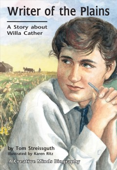 Writer of the plains : a story about Willa Cather cover image