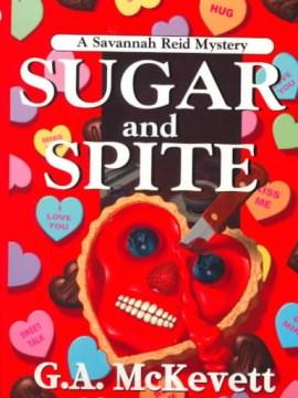 Sugar and spite : a Savannah Reid mystery cover image