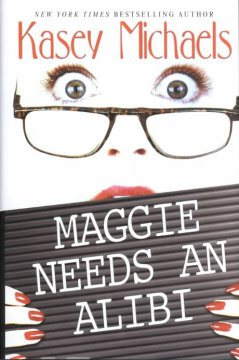 Maggie needs an alibi cover image