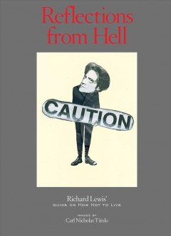 Reflections from Hell : Richard Lewis' guide on how not to live cover image
