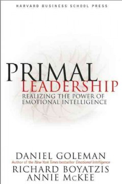 Primal leadership : realizing the power of emotional intelligence cover image