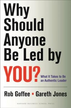 Why should anyone be led by you? : what it takes to be an authentic leader cover image