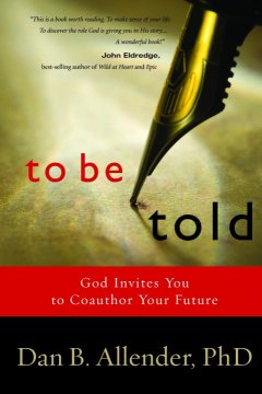 To be told : God invites you to coauthor your future cover image
