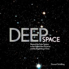 Deep space : beyond the solar system to the edge of the universe and the beginning of time cover image