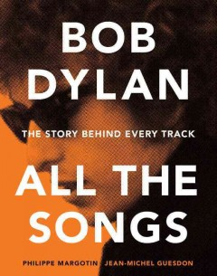 Bob Dylan : all the songs : the story behind every track cover image