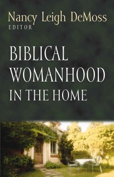 Biblical womanhood in the home cover image