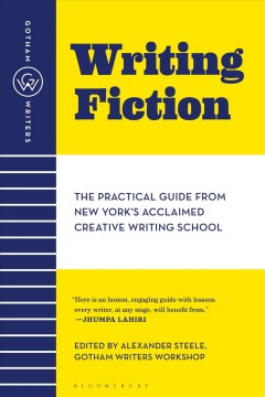 Writing fiction : the practical guide from New York's acclaimed creative writing school cover image