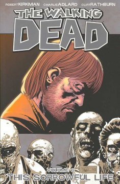 The walking dead. 6, This sorrowful life cover image
