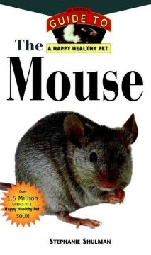 The mouse : an owner's guide to a happy healthy pet cover image