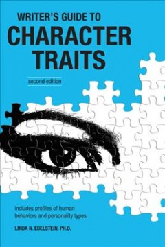 Writer's guide to character traits : includes profiles of human behaviors and personality types cover image