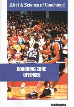 Coaching zone offenses : attacking unconventional defenses cover image