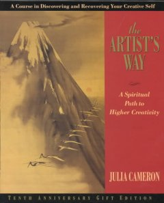 The artist's way : a spiritual path to higher creativity cover image