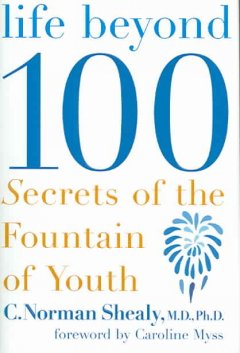 Life beyond 100 : secrets of the fountain of youth cover image