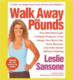 Walk away the pounds the breakthrough 6-week program that helps you burn fat, tone muscle, and feel great without dieting cover image