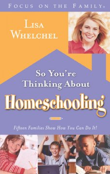 So you're thinking about homeschooling : fifteen families show how you can do it! cover image