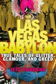 Las Vegas Babylon : true tales of glitter, glamour, and greed cover image